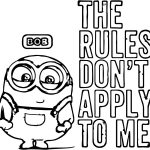 Minion 2015 The Rules Dont Apply To Me Bob Coloring Page