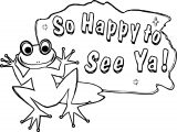So Happy To See Ya Frog Coloring Page